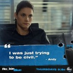 Missy Peregrym as Andy on 'Rookie Blue'
